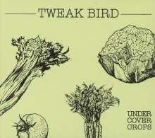 Tweak Bird: Undercover Crops, CD