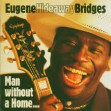 """Eugene """"Hideaway"""" Bridges: Man Without A Home, CD"""