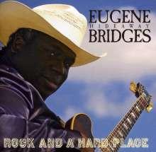 "Eugene ""Hideaway"" Bridges: Rock & A Hard Place, CD"