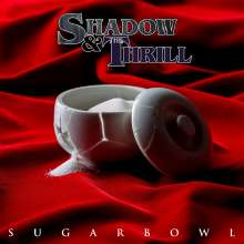Shadow & The Thrill: Sugarbowl, CD