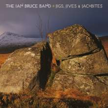 Ian Bruce Band: Jigs, Jives & Jacobites, CD