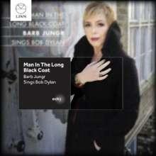 Barb Jungr (geb. 1954): Man In The Long Black Coat: Barb Jungr Sings Bob Dylan, CD