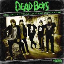 Dead Boys: Still Snotty: Young Loud And Snotty At 40 (Explicit), CD