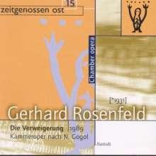 Gerhard Rosenfeld (1931-2003): Die Verweigerung (Kammeroper 1989), CD