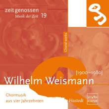 Wilhelm Weismann (1900-1980): Chorwerke, CD