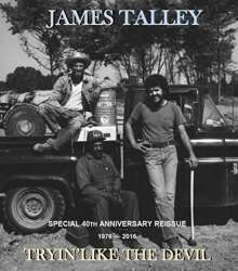 James Talley: Tryin' Like The Devil 1976 - 2016 (Special 40th Anniversary Edition), CD