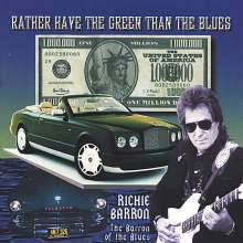 Richie Barron: Rather Have The Green Than The Blues, CD