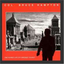Col. Bruce Hampton: One Ruined Life Of A Bronze Tourist, CD