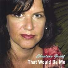Charlene Grant: That Would Be Me, CD
