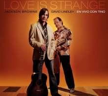 Jackson Browne & David Lindley: Love Is Strange: Live, 2 CDs