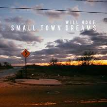 Will Hoge: Small Town Dreams, CD