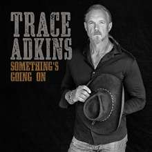 Trace Adkins: Something's Going On, CD