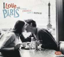 I Love Paris: 40 Classic French Love Songs, 2 CDs