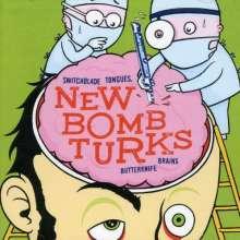 New Bomb Turks: Switchblade Tongues, Butterknife ..., CD