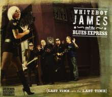 Whiteboy James/Blues Express: Last Time Was The Last Time, CD