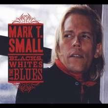 Mark T. Small: Blacks Whites & The Blues, CD