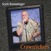 Scott Ramminger: Crawstickers, CD