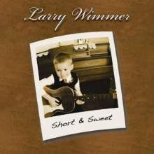 Larry Wimmer: Short & Sweet, CD