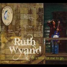 Ruth Wyand: It's Time For Me To Go, CD