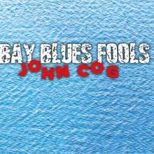 John Cog: Bay Blues Fools, CD