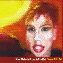 Miss Melanie & Valley Rats: Youre All I Got, CD