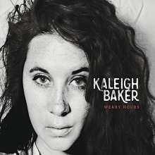 Kaleigh Baker: Weary Hours, CD