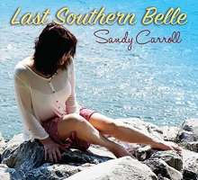 Sandy Carroll: Last Southern Belle, CD