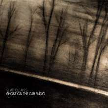 Slaid Cleaves: Ghost On The Car Radio, CD