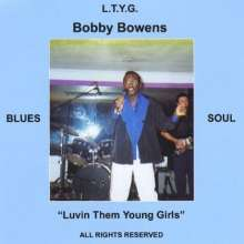 Bobby Bowens: Luvin Them Young Girls, CD