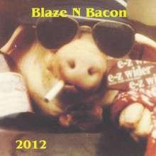 Blaze N Bacon: Blaze N Bacon, CD
