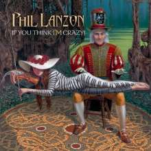 Phil Lanzon: If You Think I'm Crazy, CD