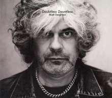 Matt Deighton: Doubtless Dauntless, CD