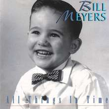 Bill Meyers: All Things In Time, CD
