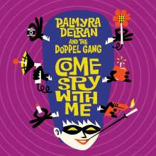 Palmyra Delran & The Doppel Gang: Come Spy With Me, LP