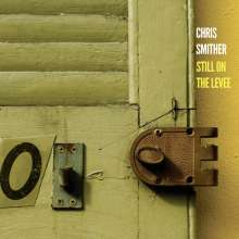 Chris Smither: Still On The Levee, 2 CDs