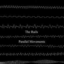 The Rails: Parallel Movements, CD