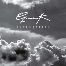 Gimmik: Cloudwalker (Limited Edition) (Double Smoke Vinyl), 2 LPs