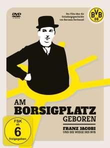 Am Borsigplatz geboren - Franz Jacobi und die Wiege des BVB, DVD