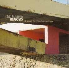 Eric Schaefer (geb. 1976): Henosis: 13 Pieces For Chamber Ensemble, CD