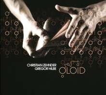 Christian Zehnder & Gregor Hilbe: Oloid, CD