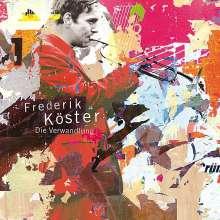 Frederik Köster (geb. 1977): Die Verwandlung, CD