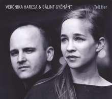 Veronika Harcsa & Bálint Gyémánt: Tell Her, CD