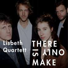 Lisbeth Quartett: There Is Only Make, CD