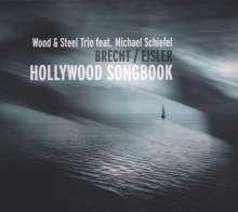 Wood  und Steel Trio Feat. Michael Schiefel: Brecht / Eisler: Hollywood Songbook, CD