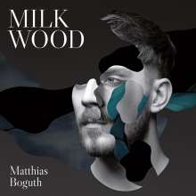 Matthias Boguth: Milk Wood, CD