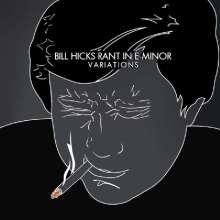 Bill Hicks: Rant In E-Minor: Variations, CD