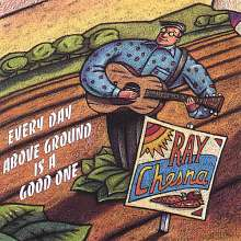 Ray Chesna: Every Day Above Ground Is A Go, CD