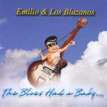 Emilio & Los Bluzanos: Blues Had A Baby, CD