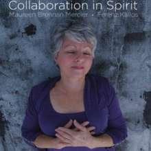 Maureen Brennan Mercier: Collaboration In Spirit, CD