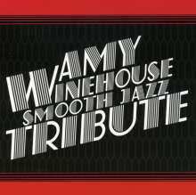 Smooth Jazz All Stars: Amy Winehouse Smooth Jazz Tribute, CD